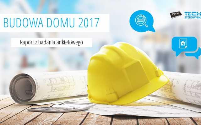 Najnowszy raport na temat budowy domów w Polsce w 2017 roku